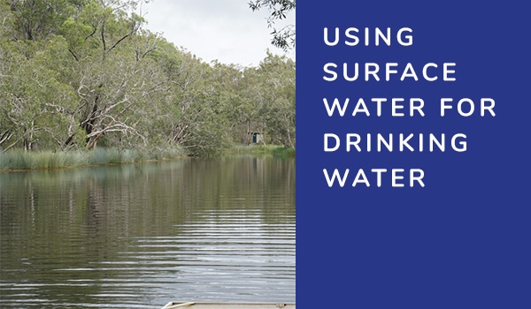 Using Surface Water for Drinking Water
